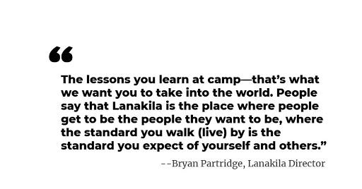 Bryan Partridge, Lanakila Camp Director Quote